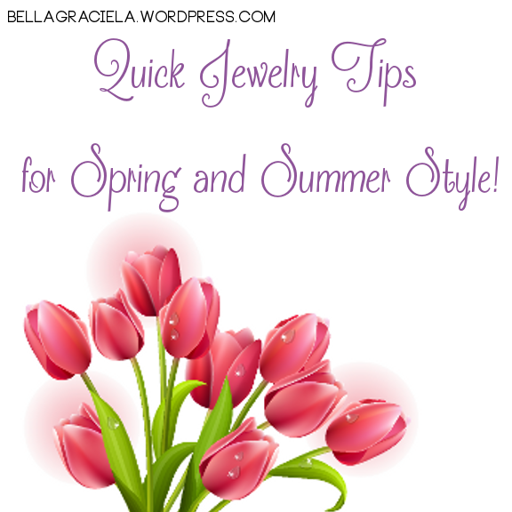 QuickJewelryTipsSpringSummer-BellaGraciela.Wordpress.com