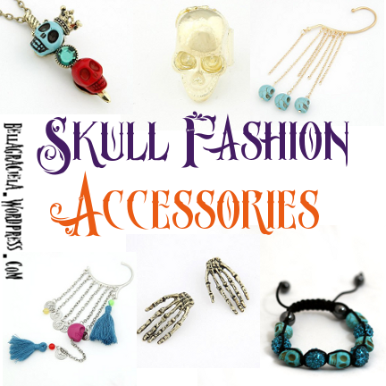 SkullFashionAccessories_BellaGraciela.wordpress.com_Sept2013